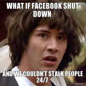 what-if-facebook-shut-down-and-we-couldnt-stalk-people-247-thumb