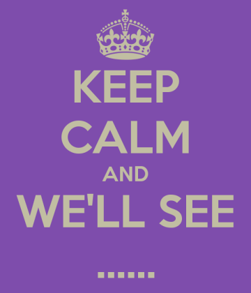 keep-calm-and-we-ll-see-7.png